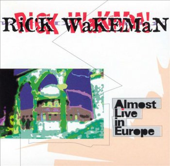 Rick Wakeman - Almost Live In Europe 1995 (Griffin Music GCD-282-2)
