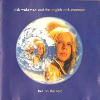 Rick Wakeman & The English Rock Ensemble - Live on the Test (1976) 1994 (Windsong, WHISCD 007)