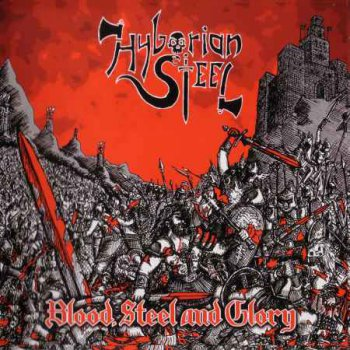 Hyborian Steel - Вlood, Steel and Glory (2012)