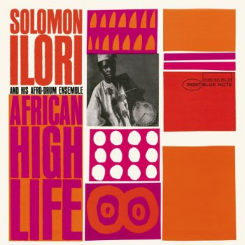 Solomon Ilori & His Afro-Drum Ensemble - African High Life (2006)