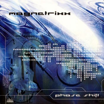 Magnetrixx - Phase Shift (2003)