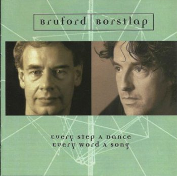 Bruford / Borstlap - Every Step A Dance Every Word A Song (2004)