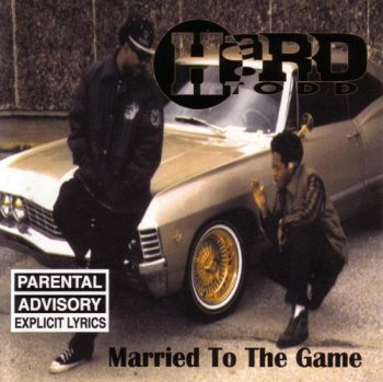Hard Todd-Married To The Game 1994