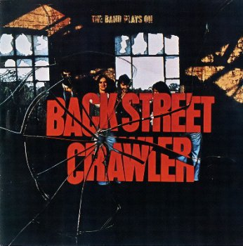 Back Street Crawler - The Band Plays On 1975 (Wounded Bird Rec. 2004)