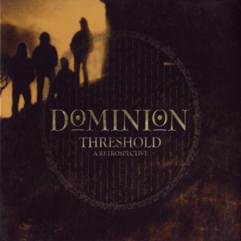 Dominion (UK) - Threshold - A Retrospective (Compilation) 2006