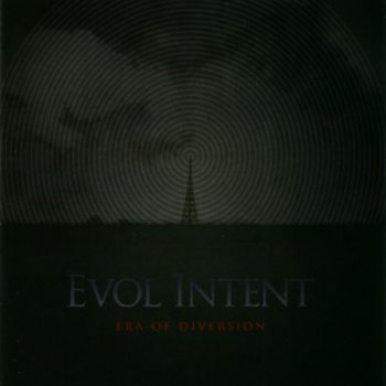 Evol Intent - Era Of Diversion (2008)