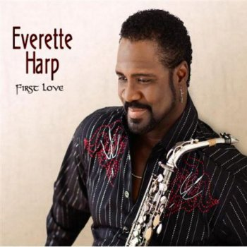 Everette Harp - First Love (2009)