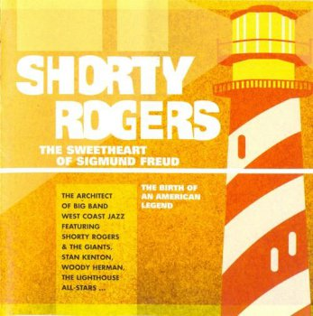 Shorty Rogers - The Sweetheart of Sigmund Freud (2004)