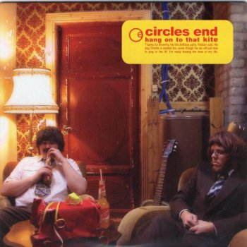 Circles End - Hang On To That Kite 2004 (Karisma Records KAR002)