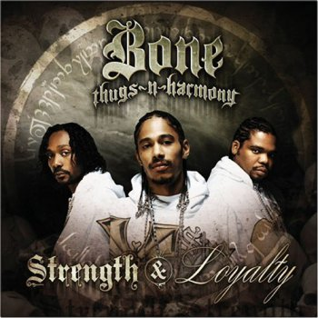 Bone Thugs-n-Harmony-Strength & Loyalty 2007