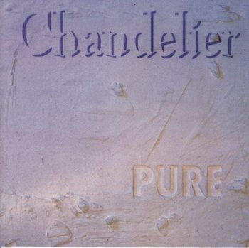 Chandelier - Pure 1990 {Sisyphus Records 001}