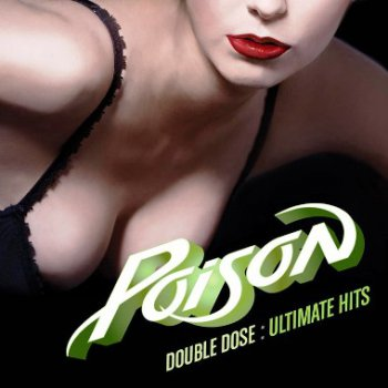Poison - Double Dose: Ultimate Hits 2CD (2011)