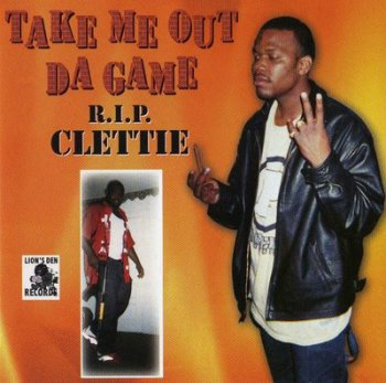 R.I.P. Clettie-Take Me Out Da Game 2002