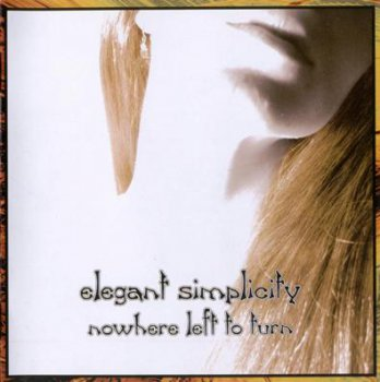 Elegant Simplicity - Nowhere Left To Turn (2006)