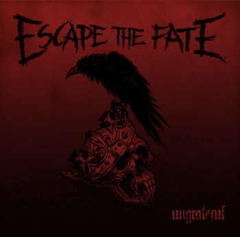 Escape The Fate - Ungrateful (Deluxe Edition) (2013)