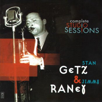 Stan Getz & Jimmy Raney - Complete Studio Sessions (2003)