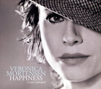 Veronica Mortensen - Happiness ...is not included (2007)