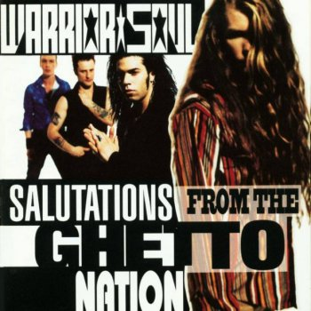 Warrior Soul - Salutations From The Ghetto Nations (1992)