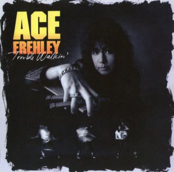Ace Frehley - Trouble Walkin' 1989 (WOU2042 Wounded Bird Rec. 2010)