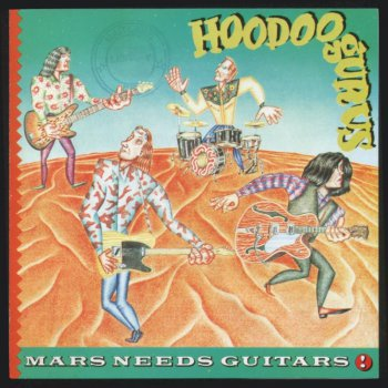 Hoodoo Gurus- Mars Needs Guitars  1985- 1990