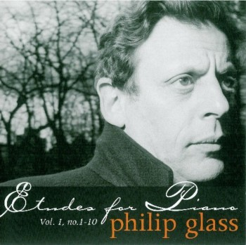Philip Glass - Etudes For Piano - Vol.1, Nos. 1-10 (2002)