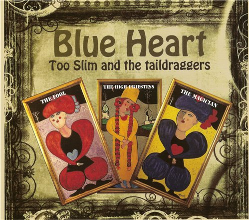 Too Slim and the Taildraggers - Blue Heart (2013)