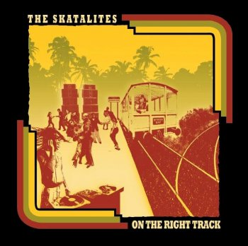 The Skatalites - On The Right Track  2007