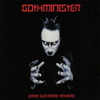 Gothminister - Gothic Electronic Anthems (2003)