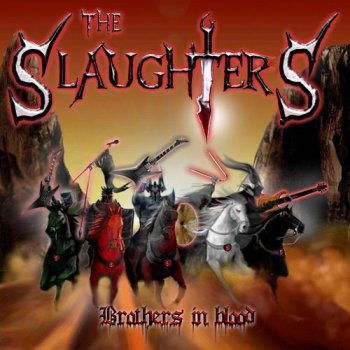 The Slaughters - Brothers In Blood (2012)