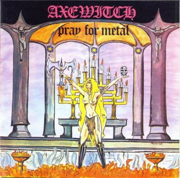 Axe Witch - Pray For Metal (1982) [EP / Reissue 2005]