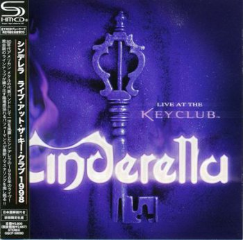 Cinderella - Live At The Key Club 1998 (Universal/Japan SHM-CD 2008) Lossless