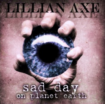 Lillian Axe - Sad Day on Planet Earth (2009)