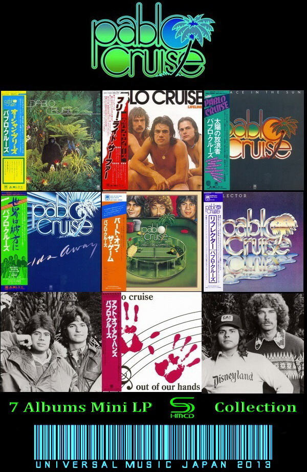 Pablo Cruise: 7 Albums Mini LP SHM-CD Collection - Universal Music Japan 2013