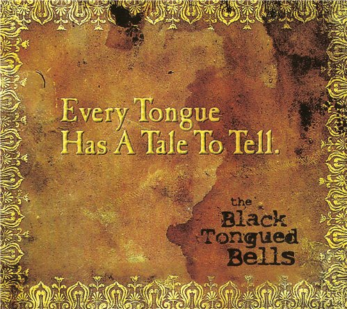 The Black Tongued Bells - Every Tongue Has a Tale to Tell (2013)
