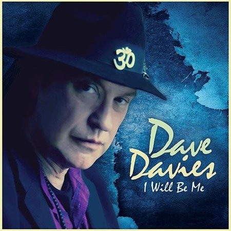 Dave Davies (ex-The Kinks) - I Will Be Me (2013)
