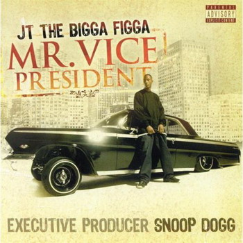JT The Bigga Figga-Mr Vice President 2007