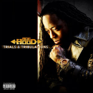 Ace Hood-Trials And Tribulations 2013