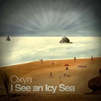 Oxya - I See An Icy Sea (2009)
