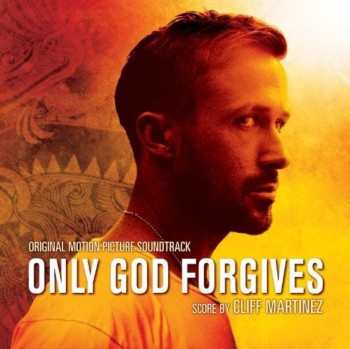 Cliff Martinez - Only God Forgives / Только Бог простит OST (2013)