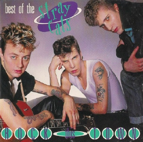 Stray Cats - The Best Of Stray Cats/ Rock This Town