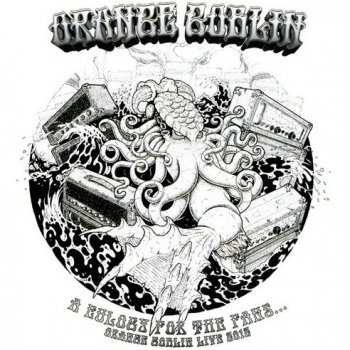 Orange Goblin - A Eulogy For The Fans  2013