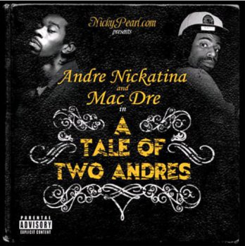 Andre Nickatina And Mac Dre-A Tale Of Two Andres 2008