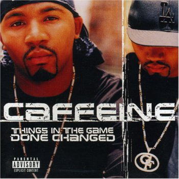Caffeine-Things In The Game Done Changed 2000