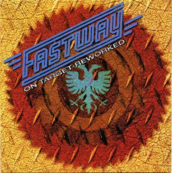 Fastway-On  Target  Reworked. (1998) Compilation.