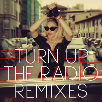 Madonna - Turn Up The Radio (2012)
