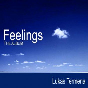 Lukas Termena - Feelings The Album (2011)