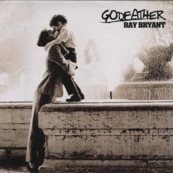 Ray Bryant - Godfather 2002 [Japan Edition] (2011)