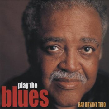 Ray Bryant Trio - Play the Blues 1999 [Japan Edition] (2013)