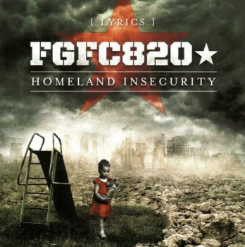 FGFC820 - Homeland Insecurity (Limited Edition) 2CD (2012)