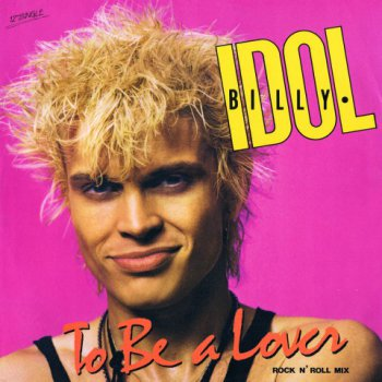Billy Idol - To Be A Lover Rock N' Roll Mix Australia Ltd. Edition 12'  24bit-96kHz Vinyl (1986)